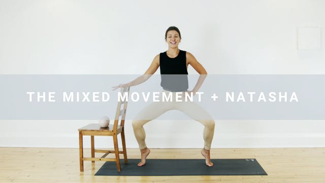 The Mixed Movement + Natasha (30 min)