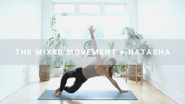 The Mixed Movement + Natasha (48 min)