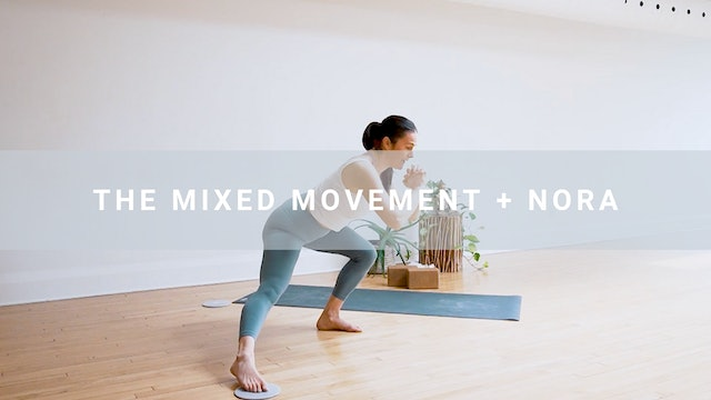 The Mixed Movement + Nora (44 min)