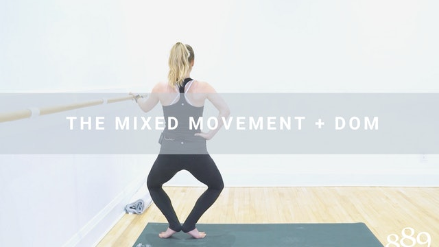 The Mixed Movement + Dom (49 min)
