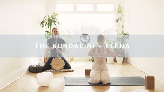 The Kundalini + Elena (75 min)