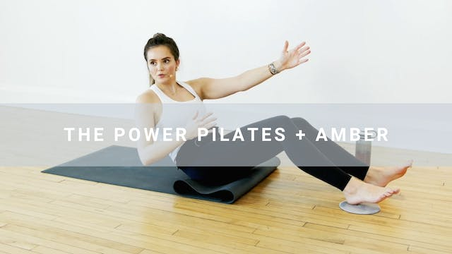 The Power Pilates + Amber (29 min)