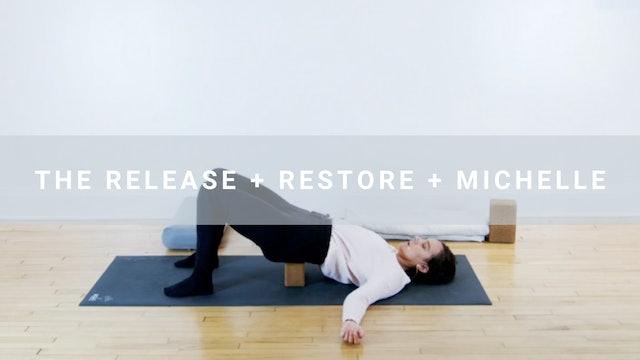 The Release + Restore + Michelle (75 min)
