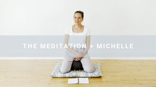 The Meditation + Michelle (19 min)