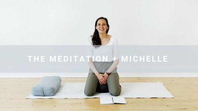The Meditation + Michelle (12 min)
