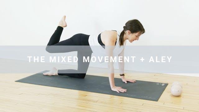 Mixed Movement + Aley (32 min)