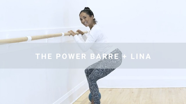 The Power Barre + Lina (36 min)