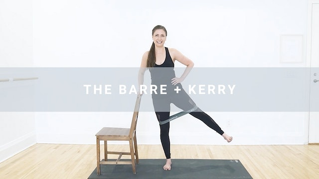 The Barre + Kerry (17 min)