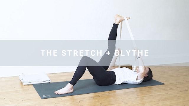 The Stretch + Blythe (26 min)