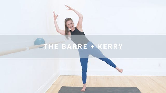 The Barre + Kerry (41 min)