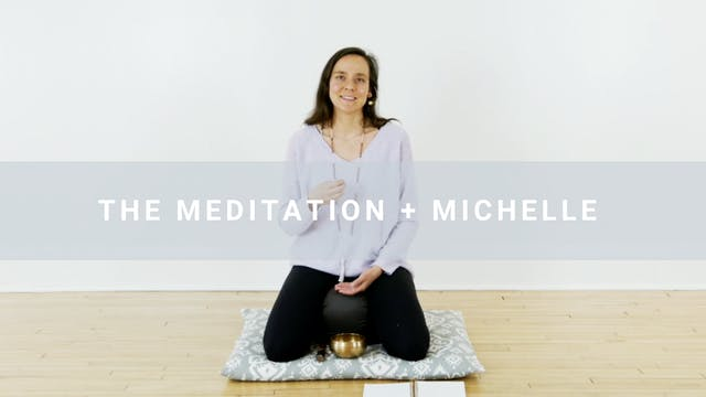 The Meditation + Michelle (16 min)