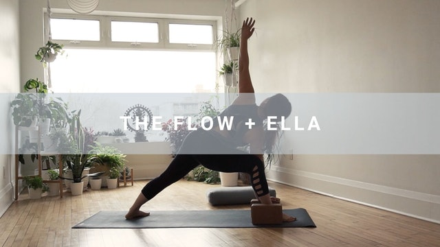 The Flow + Ella  (56 min)