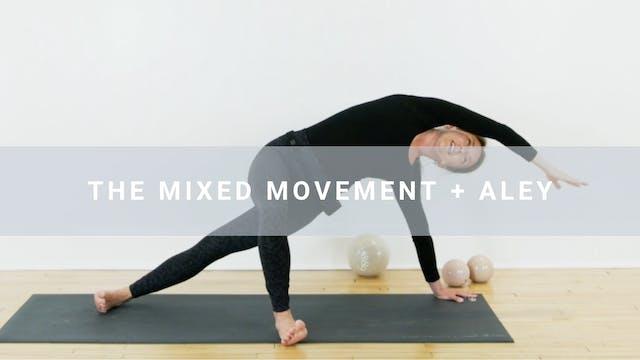The Mixed Movement + Aley (31 min)