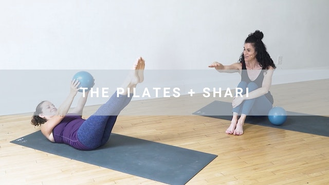The Pilates + Shari (25 min)