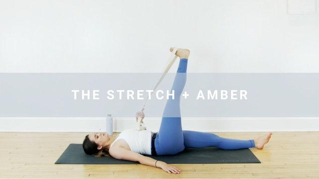 The Stretch + Amber (14 min)