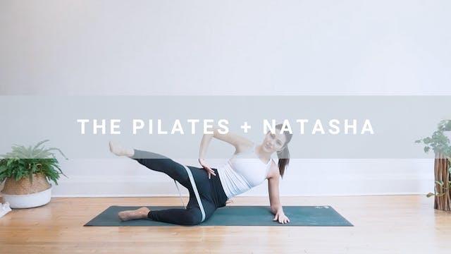 The Pilates + Natasha (32 min)