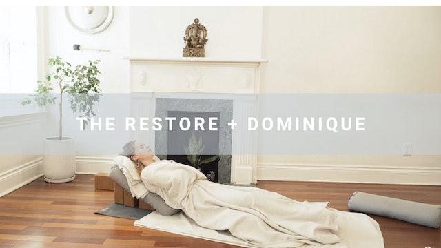 The Restore + Dominique (79 min)