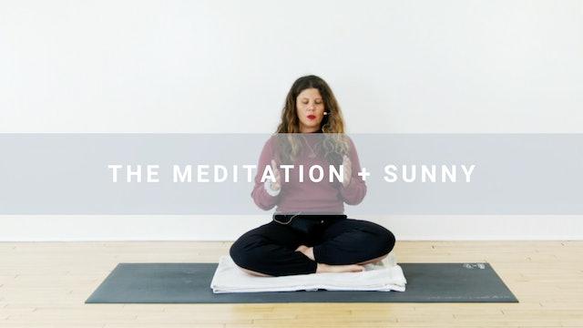 The Meditation + Sunny (15 min)