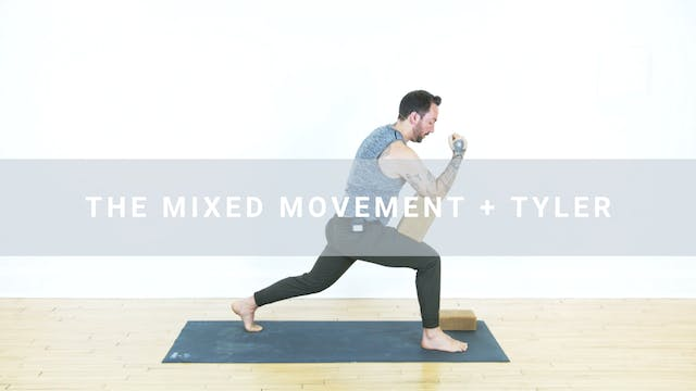 Tyler + Mixed Movements (29 min)
