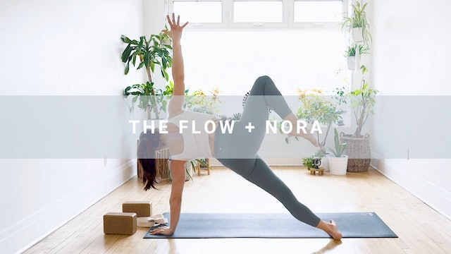 The Flow + Nora (36 min)