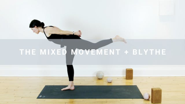 The Mixed Movement + Blythe (60 min)
