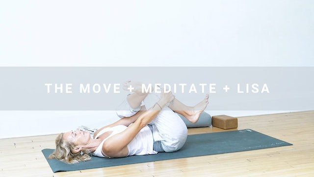The Move + Meditate + Lisa (49 min)