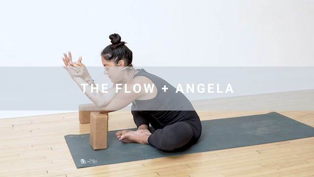 The Flow + Angela (25 min)