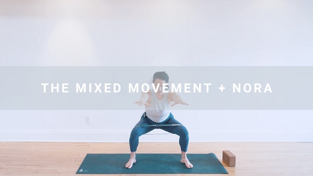 The Mixed Movement + Nora (28 min)