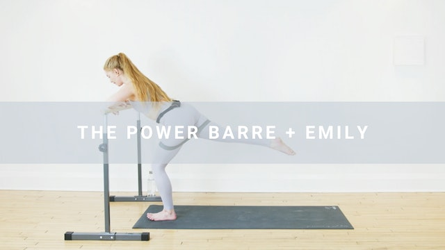 The Power Barre + Emily (37 min)