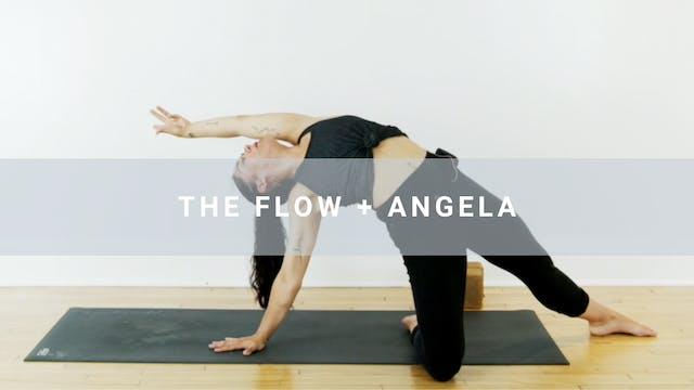 The Flow + Angela (22 min)