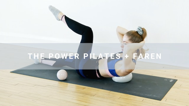 The Power Pilates + Faren (31 min)