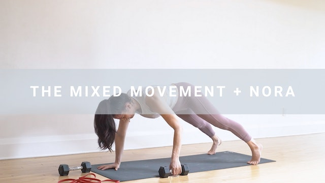 The Mixed Movement + Nora (47 min)