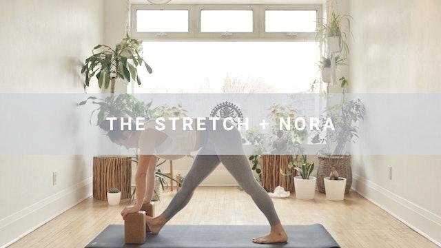 The Stretch + Nora (33 min)