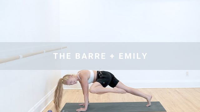 The Barre + Emily (23 min)