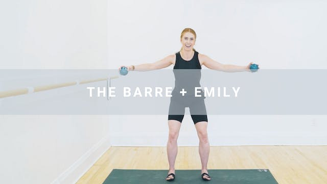 The Barre + Emily (46 min)