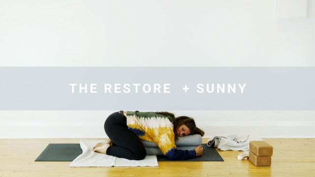 The Restore + Sunny (40 min)