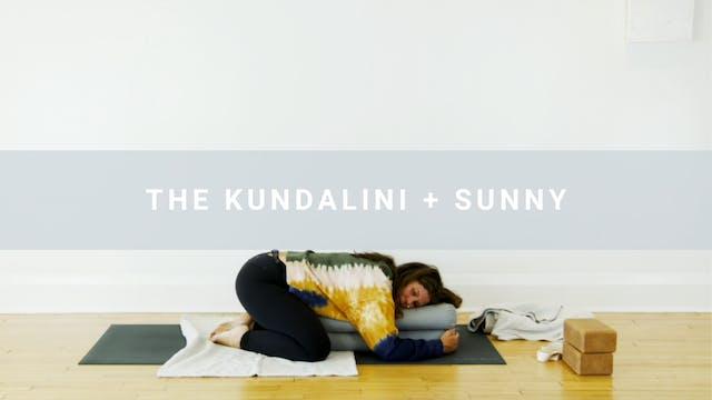 The Kundalini + Sunny (30 min)
