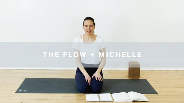 The Flow + Michelle (10 min)