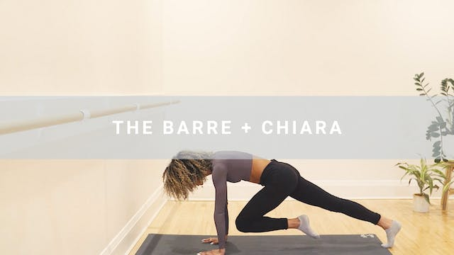 The Barre + Chiara (32 min)