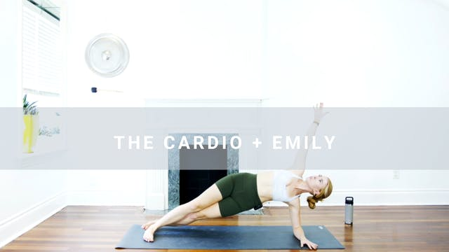The Cardio + Emily (28 min)