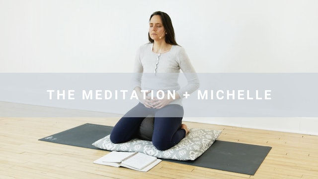 The Meditation + Michelle (18 min)