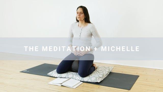 The Meditation + Michelle (18 min)