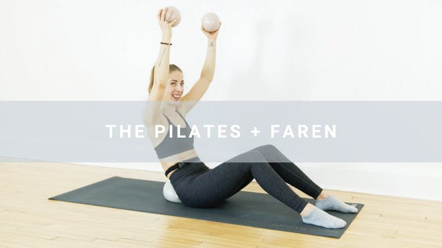 The Pilates + Faren (25 min)