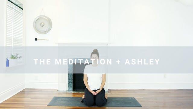 The Meditation + Ashley (18 min)