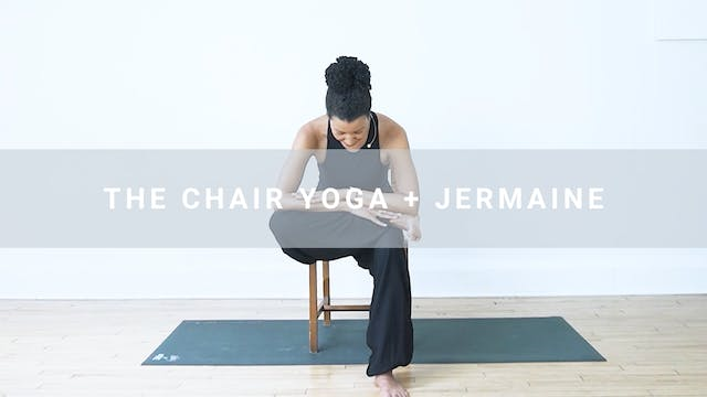 The Chair Yoga + Jermaine (19 min)