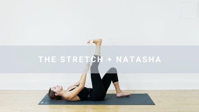 The Stretch + Natasha (20 min)
