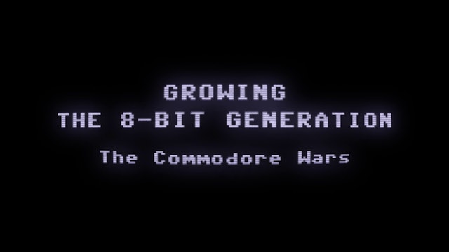 Growing the 8 bit generation - The Commodore Wars