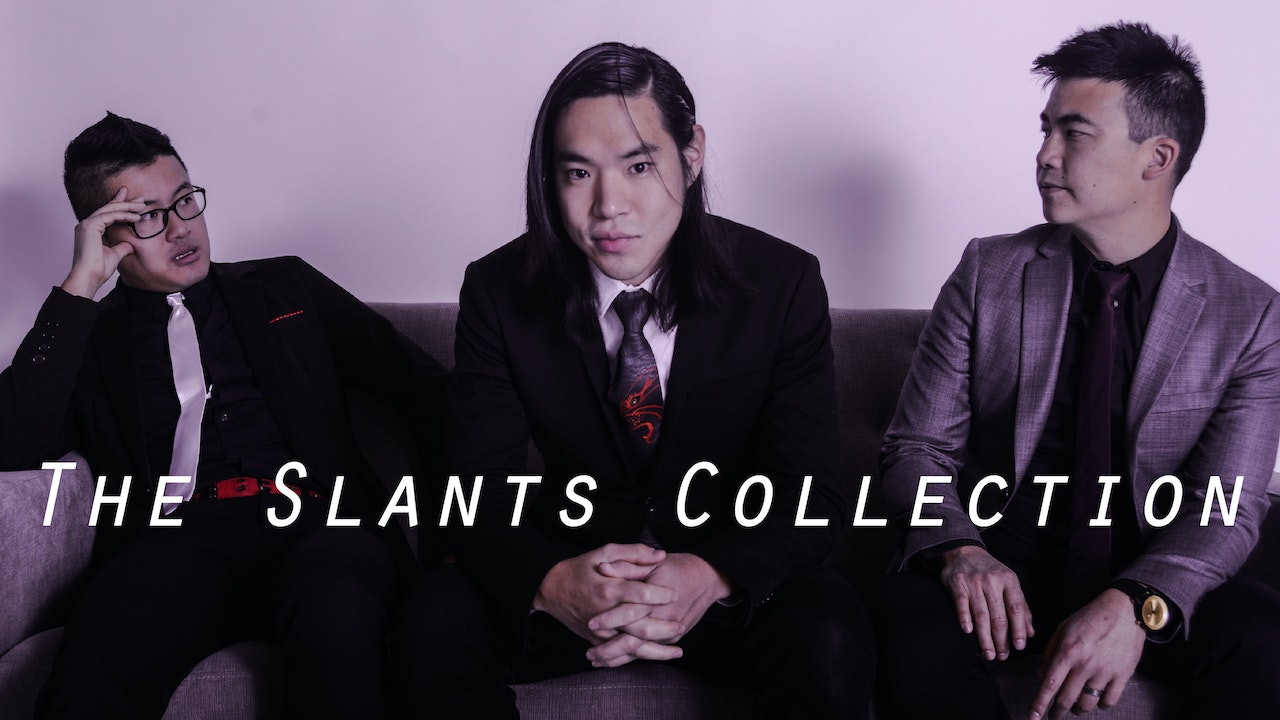 The Slants Collection
