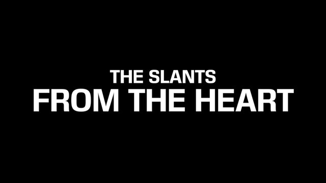 """From the Heart"" by The Slants (2017)"