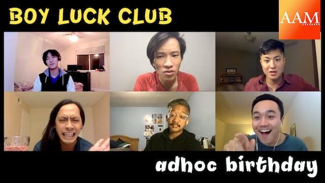 """Adhoc Birthday"" (Boy Luck Club Episo..."